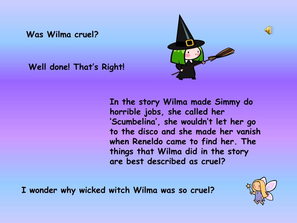 Was Wilma cruel?