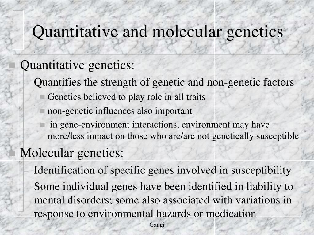 Quantitative and molecular genetics