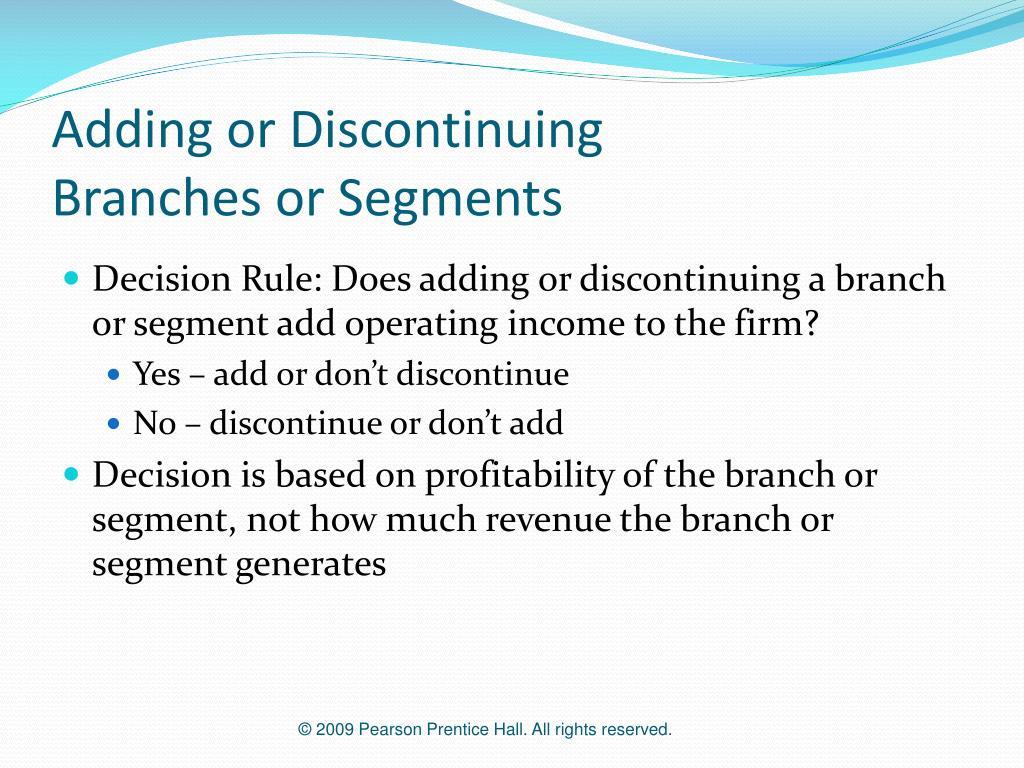 Adding or Discontinuing
