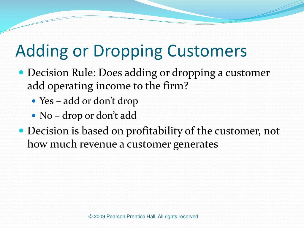 Adding or Dropping Customers