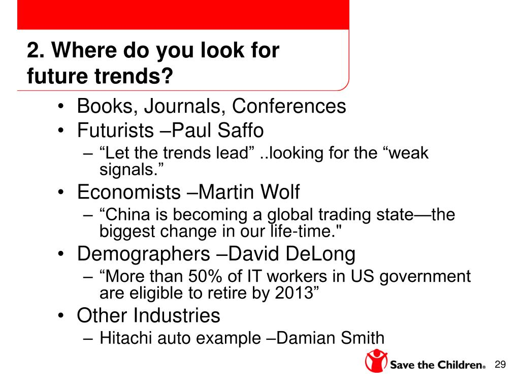 2. Where do you look for future trends?