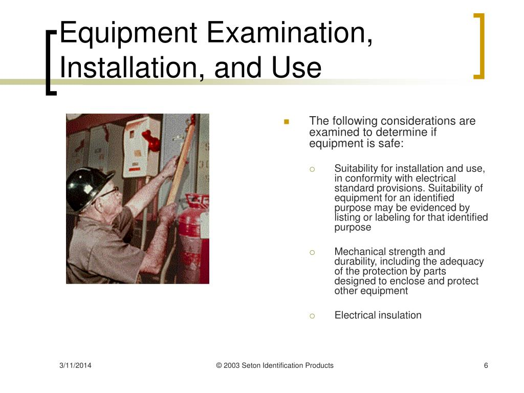 Equipment Examination, Installation, and Use
