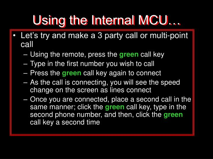 Using the Internal MCU…