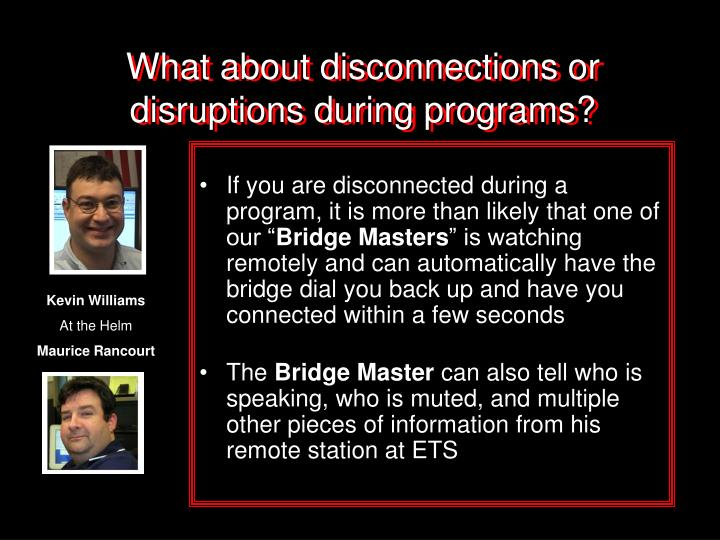 What about disconnections or disruptions during programs?