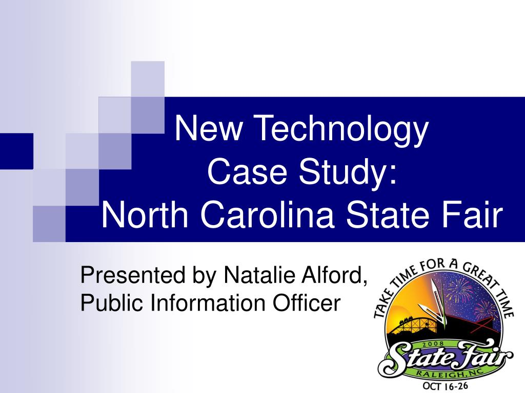 new technology case study north carolina state fair l.