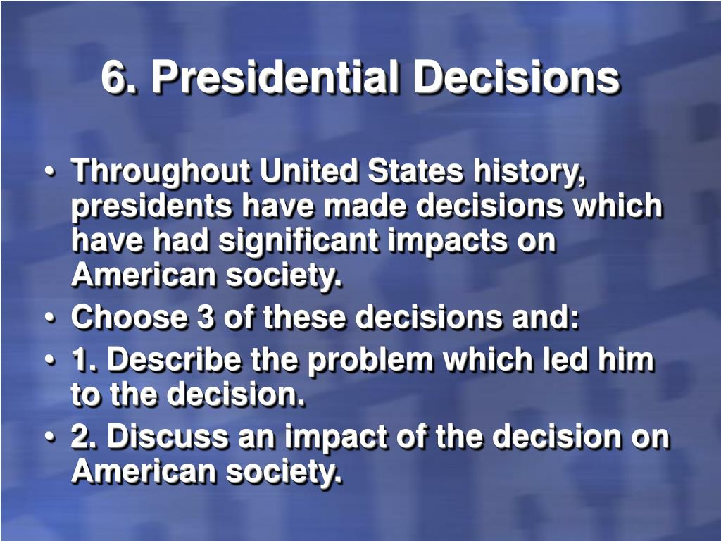 6. Presidential Decisions