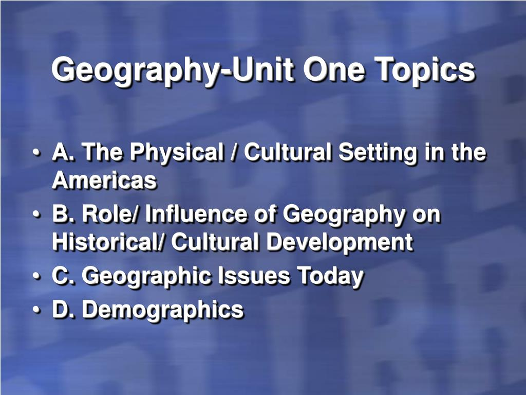 Geography-Unit One Topics
