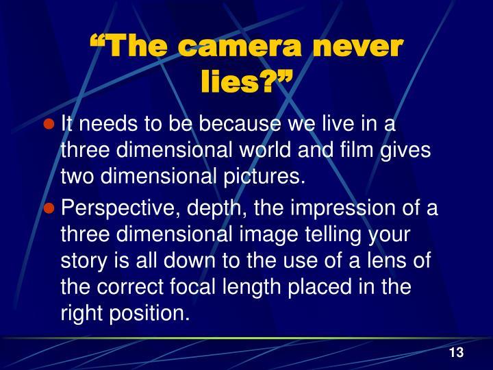 """""""The camera never lies?"""""""