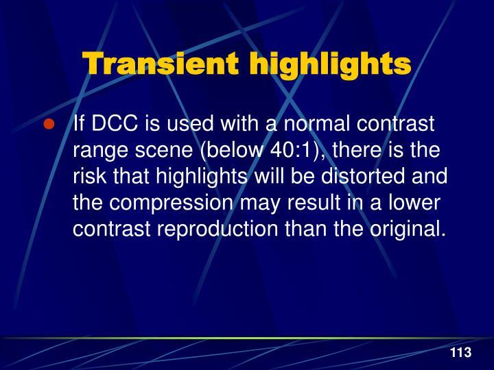 Transient highlights