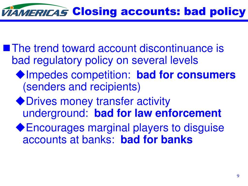 Closing accounts: bad policy