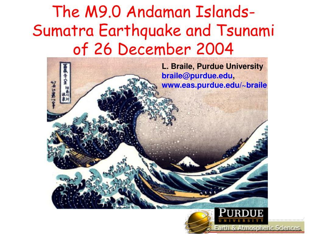 the m9 0 andaman islands sumatra earthquake and tsunami of 26 december 2004 l.