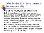 offer by the ec in entertainment services cont d