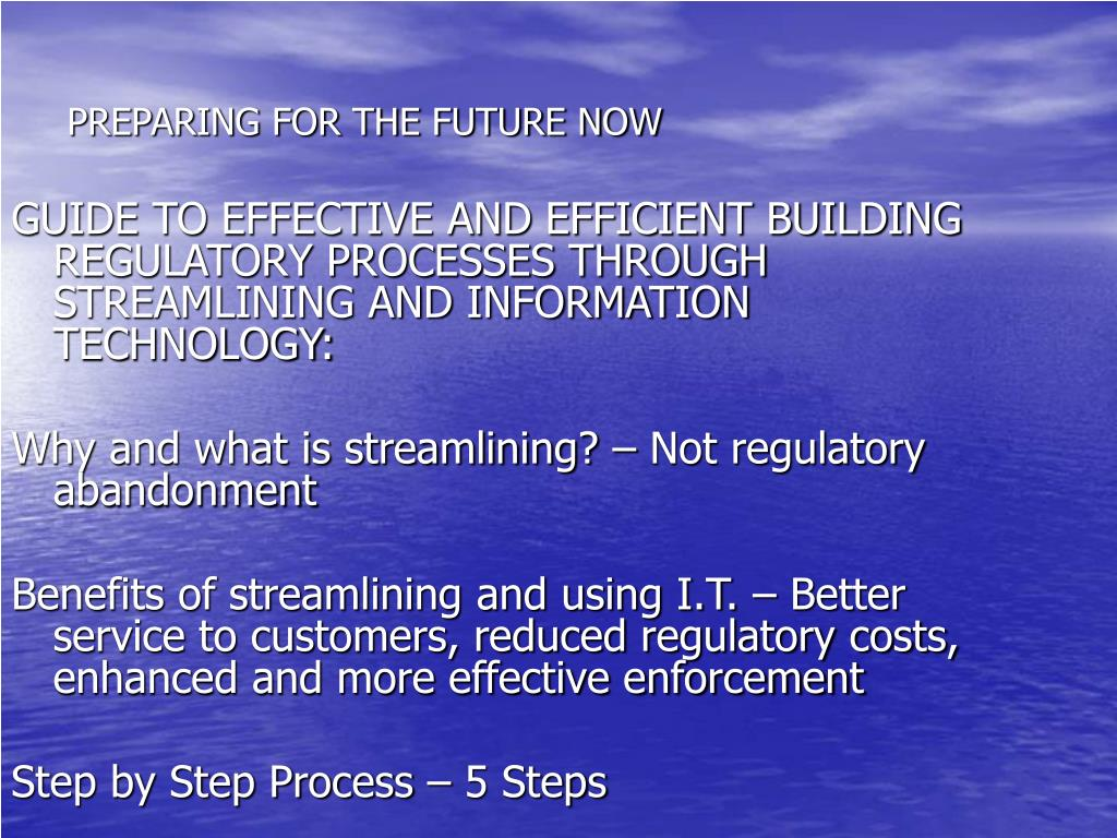GUIDE TO EFFECTIVE AND EFFICIENT BUILDING REGULATORY PROCESSES THROUGH STREAMLINING AND INFORMATION TECHNOLOGY: