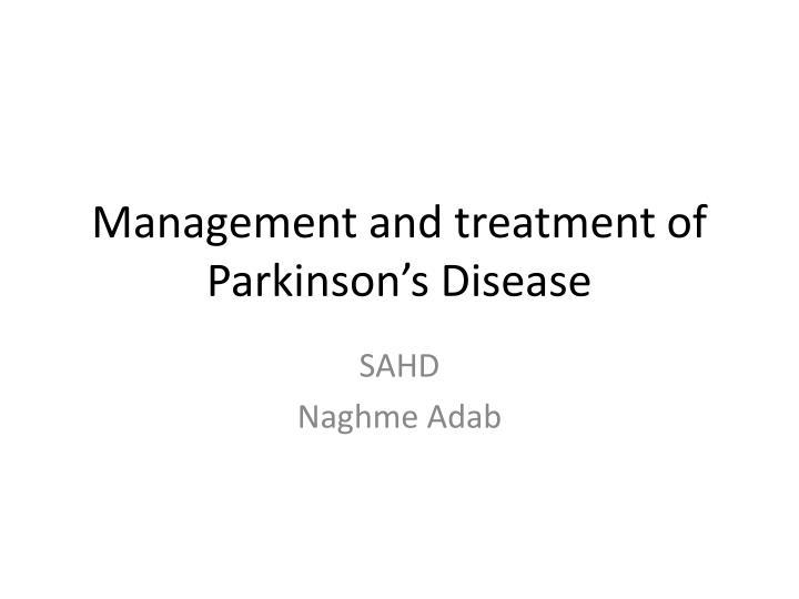 Management and treatment of parkinson s disease