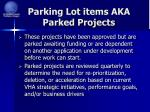 parking lot items aka parked projects