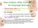 how children differ from adults as language learners138