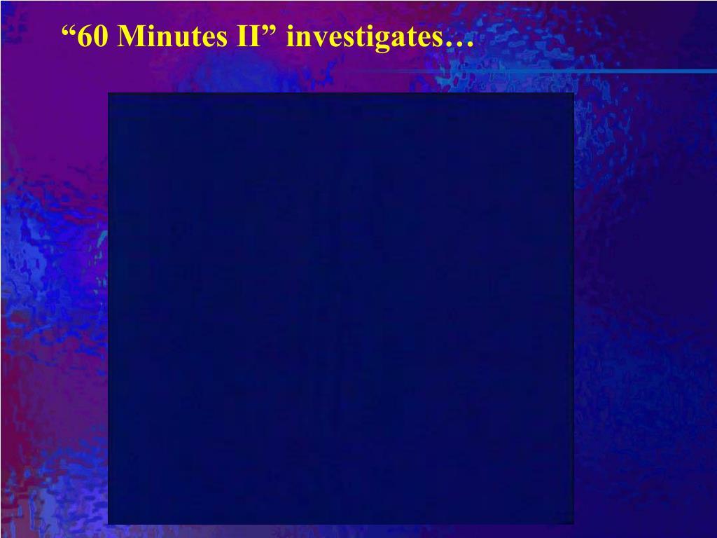 """60 Minutes II"""