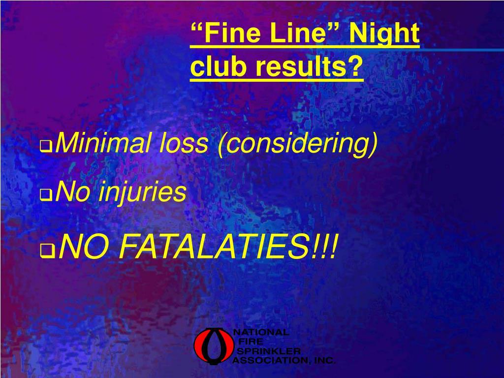 """Fine Line"" Night club results?"