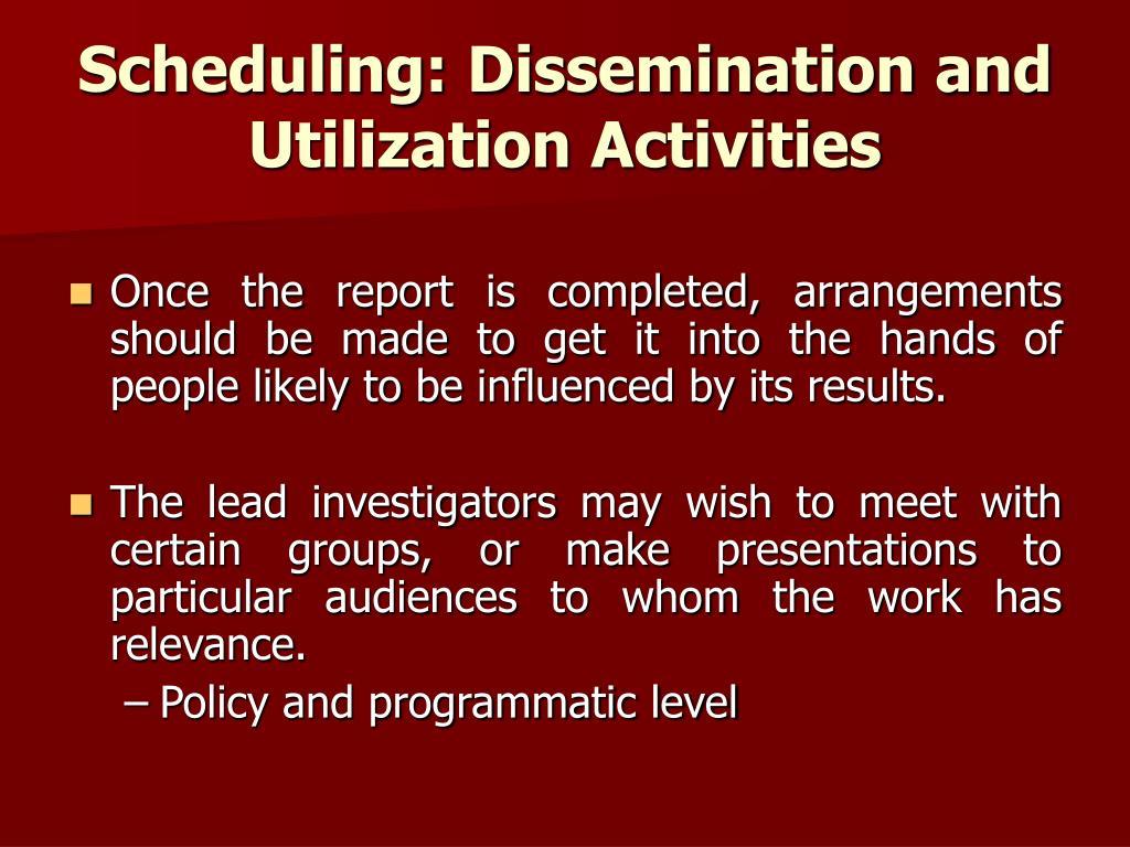 Scheduling: Dissemination and Utilization Activities