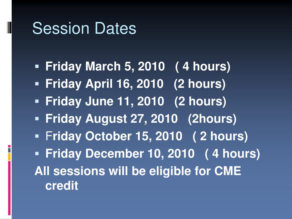 Session Dates