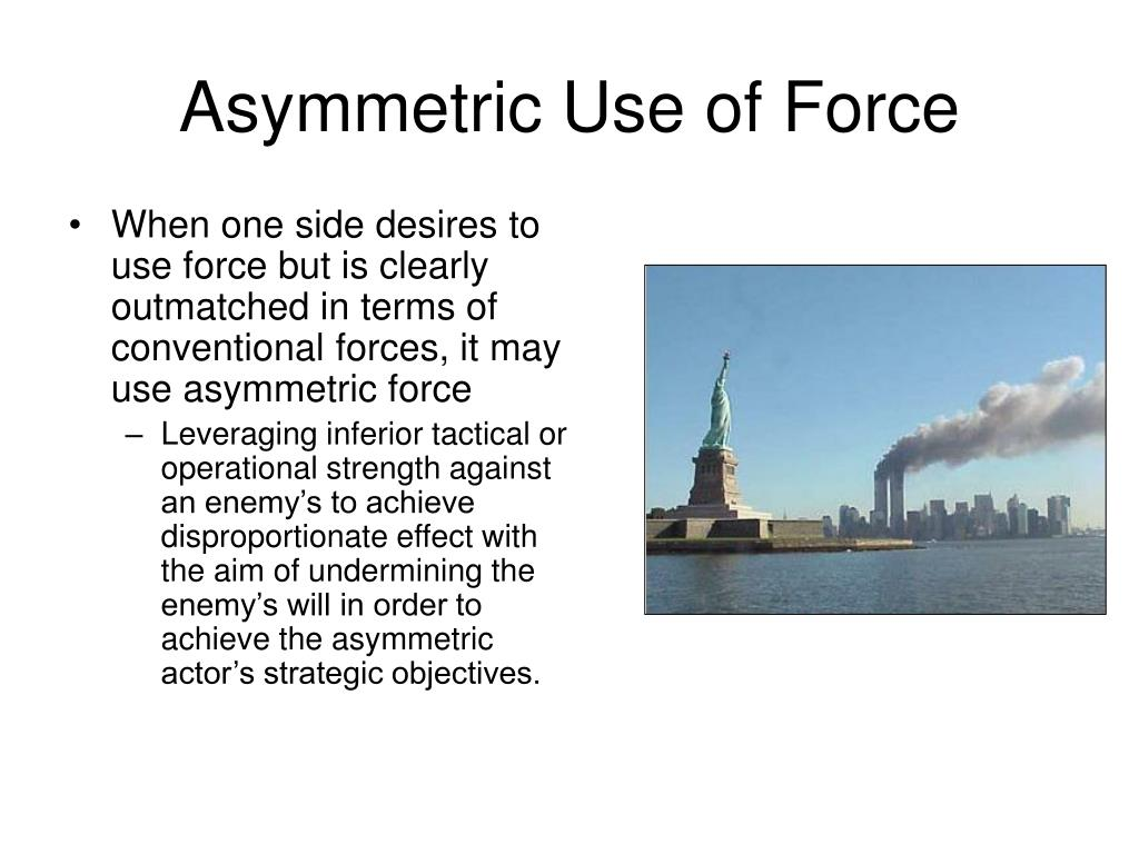 Asymmetric Use of Force