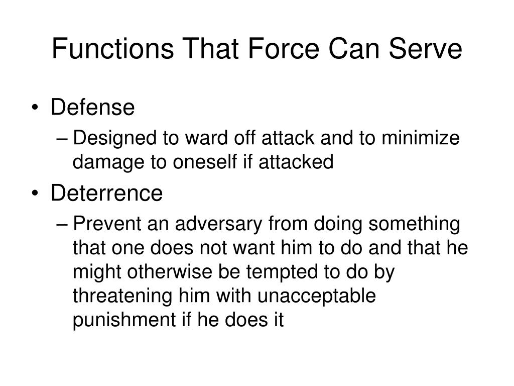 Functions That Force Can Serve