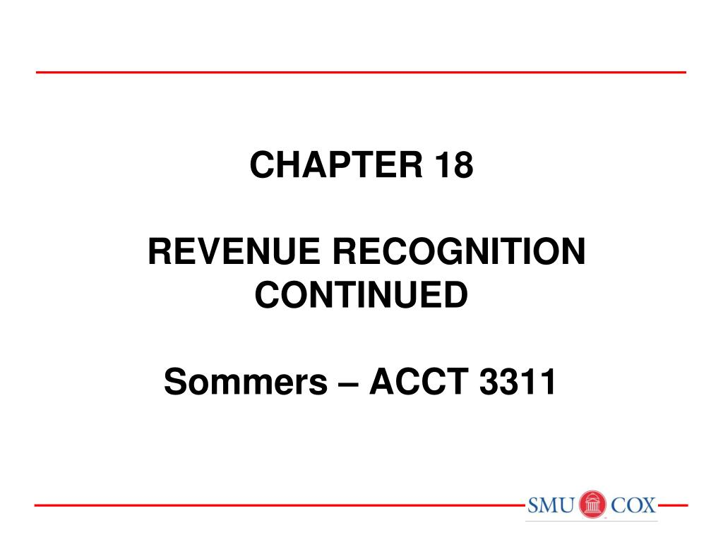 chapter 18 revenue recognition continued sommers acct 3311 l.