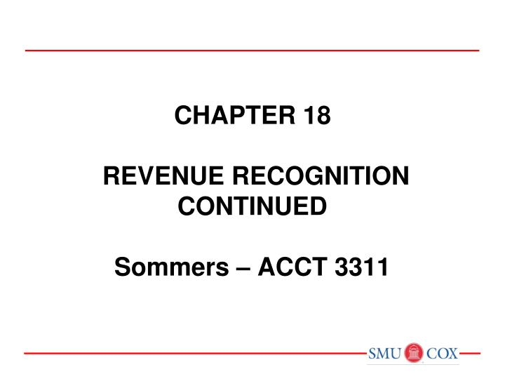 chapter 18 revenue recognition continued sommers acct 3311 n.