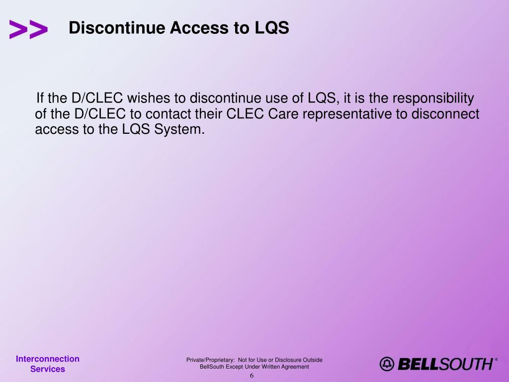 Discontinue Access to LQS