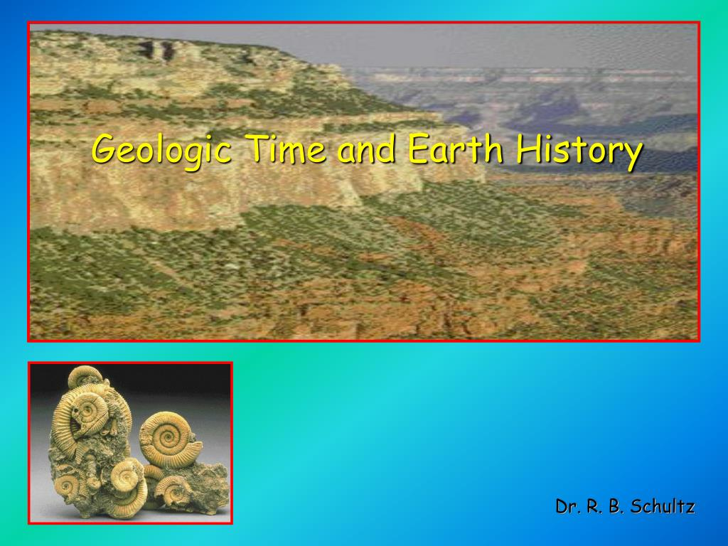 geologic time and earth history l.