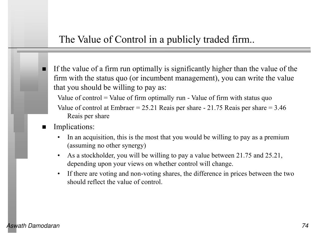 The Value of Control in a publicly traded firm..