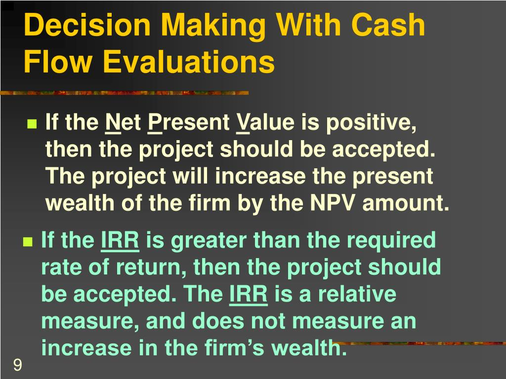 Decision Making With Cash Flow Evaluations
