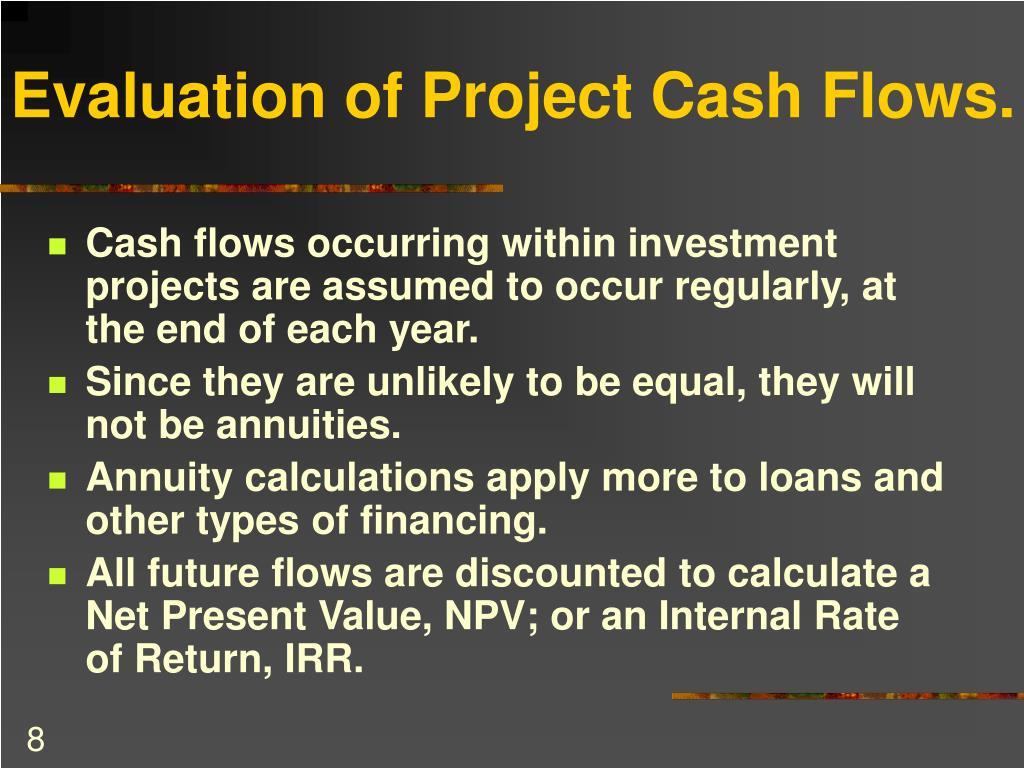 Evaluation of Project Cash Flows.