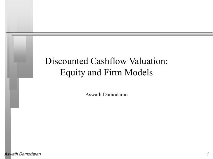 Discounted cashflow valuation equity and firm models