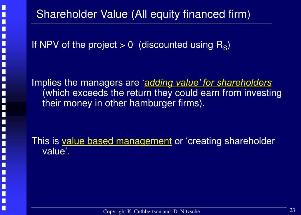 Shareholder Value (All equity financed firm)