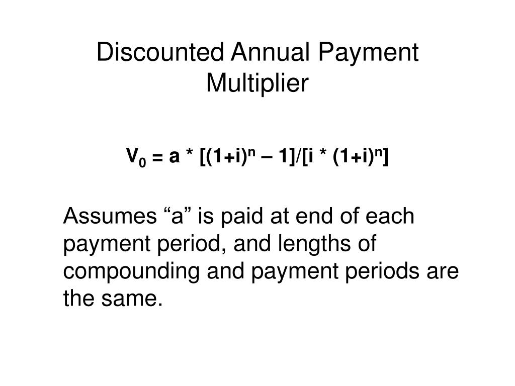 Discounted Annual Payment Multiplier