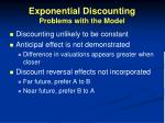 exponential discounting problems with the model