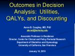 outcomes in decision analysis utilities qalys and discounting