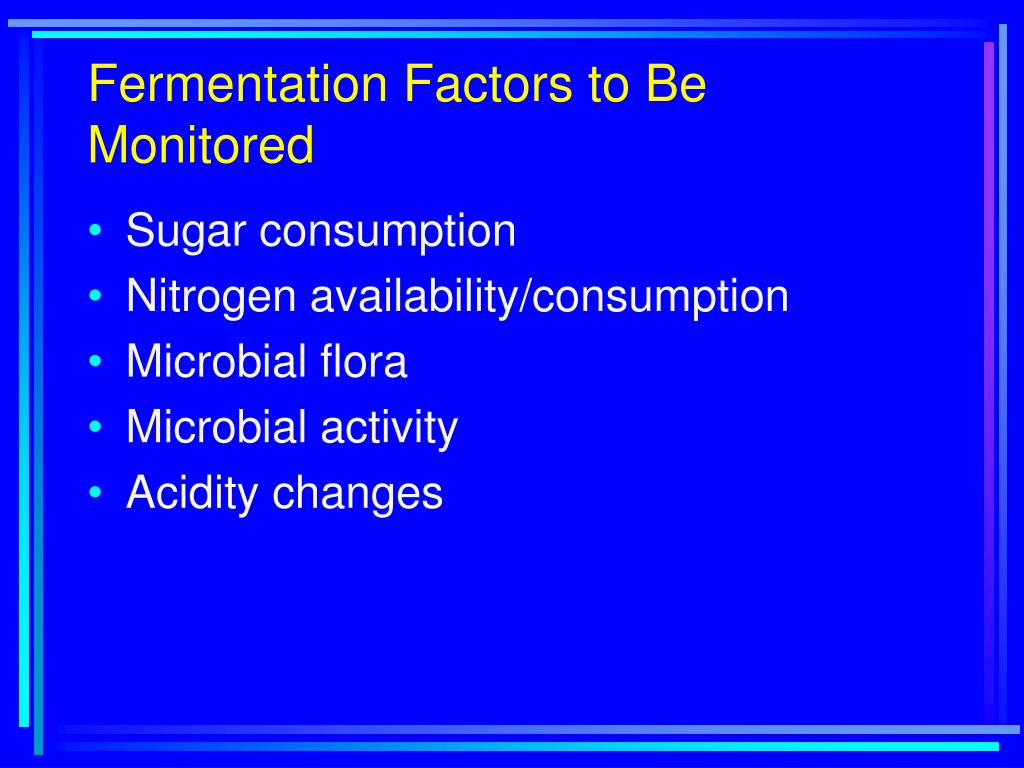 Fermentation Factors to Be Monitored
