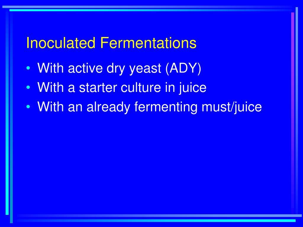 Inoculated Fermentations