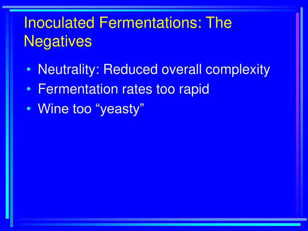Inoculated Fermentations: The Negatives