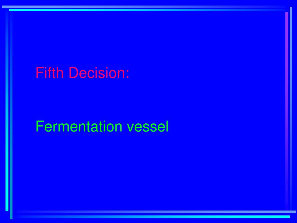 Fifth Decision: