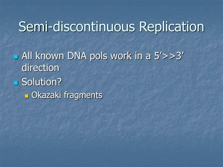 Semi-discontinuous Replication