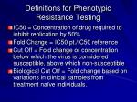 definitions for phenotypic resistance testing
