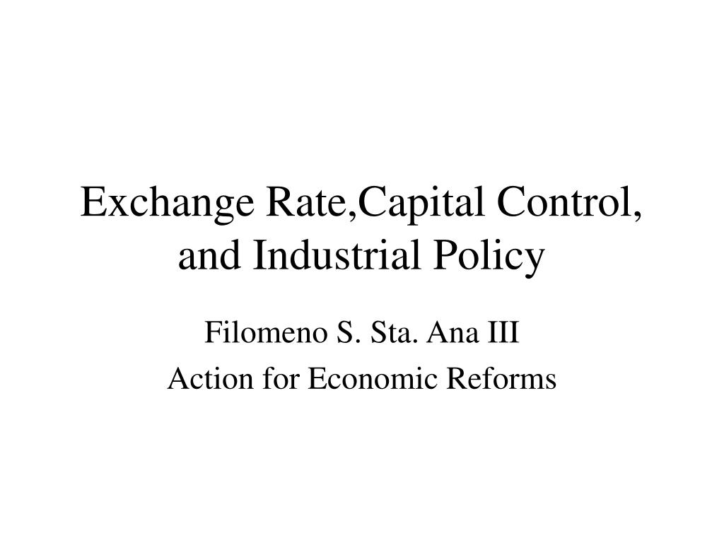 exchange rate capital control and industrial policy