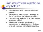 cash doesn t earn a profit so why hold it