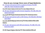 how do you manage these cases of hyperlipidemia