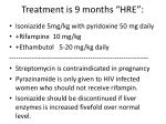 treatment is 9 months hre