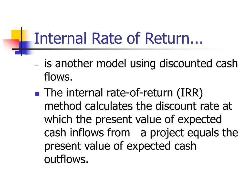 Internal Rate of Return...