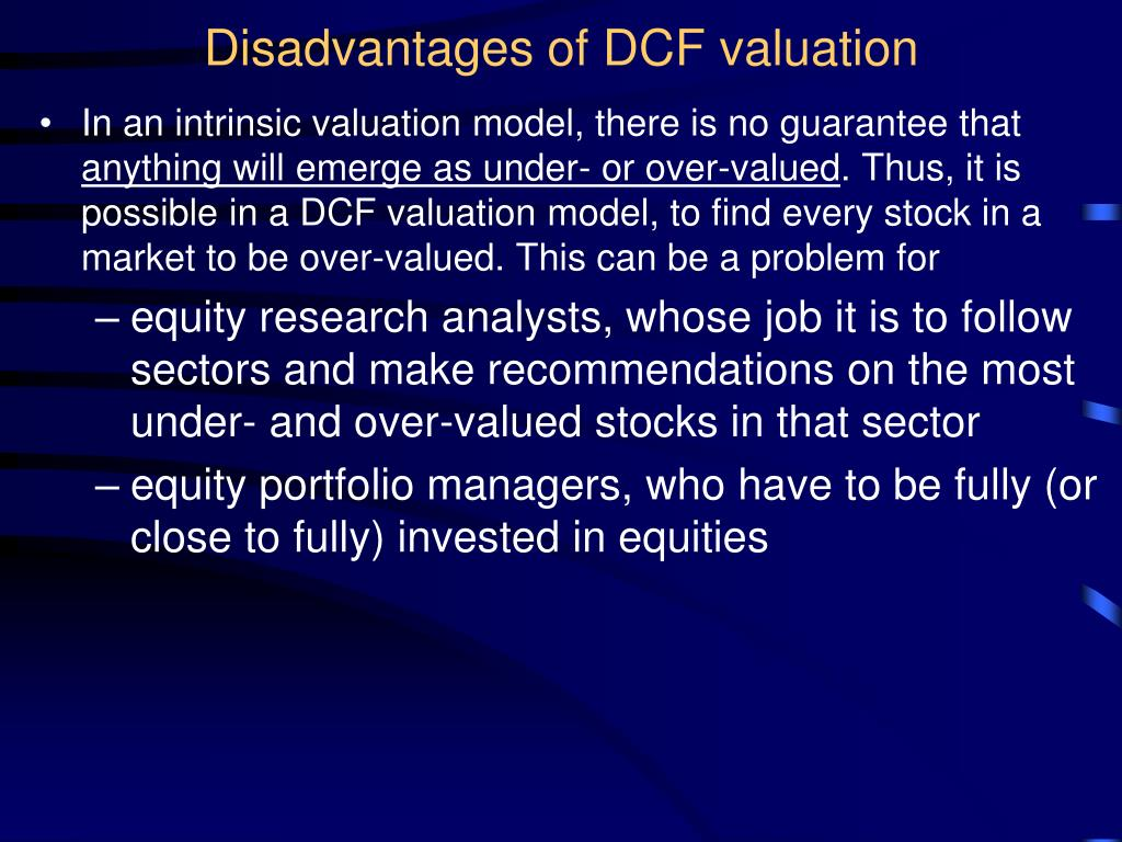 Disadvantages of DCF valuation